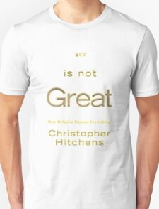 God is Not Great - Christopher Hitchens T-Shirt