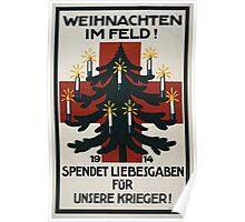 Weihnachten im Feld! 1914 Spendet Liebesgaben für unsere Krieger! 1256 Poster
