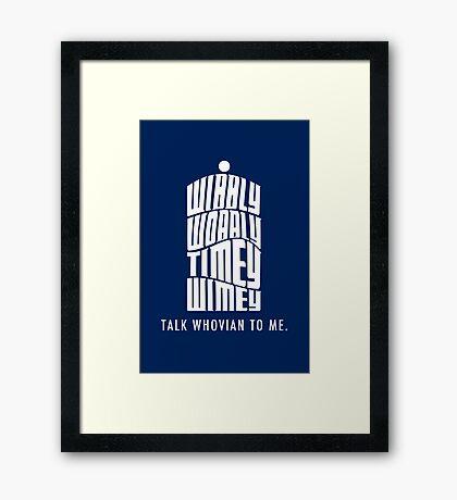 Talk Whovian To Me Framed Print