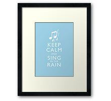 Keep Calm and Sing In The Rain Framed Print