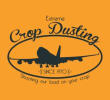 Extreme Crop Dusting by Elton McManus