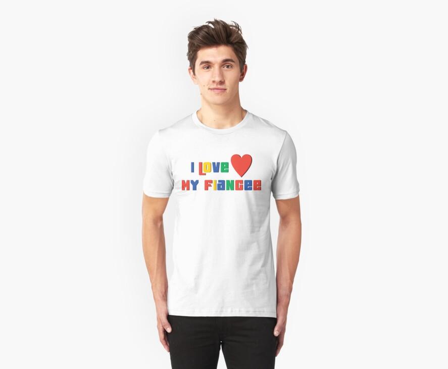 "Engaged ""I Love My Fiancee"" by FamilyT-Shirts"