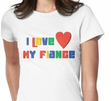 "Engaged ""I Love My Fiance"" Womens Fitted T-Shirt"