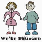 Cute Engaged Engagement &quot;We&quot;re Engaged&quot; by FamilyT-Shirts