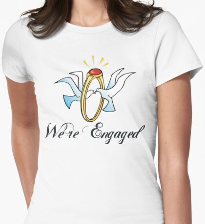We're Engaged Womens Fitted T-Shirt