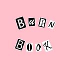 Burn Book [iPhone Case] by FameMonster