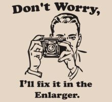 Don't worry, I'll fix it in the enlarger. by Jeff East