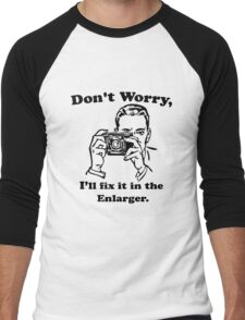 Don't worry, I'll fix it in the enlarger. Men's Baseball ¾ T-Shirt