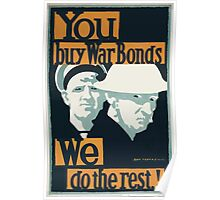 You buy war bonds We do the rest! 659 Poster