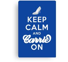 Keep Calm And Carrie On Canvas Print
