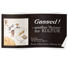 Gassed!   another victory for Kultur Poster