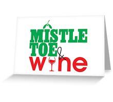 Mistletoe & Wine Greeting Card