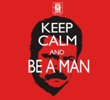 Keep Calm And Be a Man T-Shirt