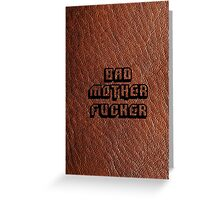 Bad Motherfucker Leather - Pulp Fiction Greeting Card