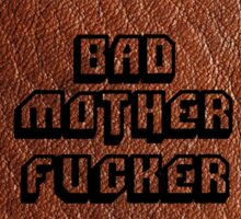 Bad Motherfucker Leather - Pulp Fiction Sticker