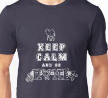 KEEP CALM AND GO HOME Unisex T-Shirt