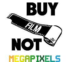 Buy Film Not Megapixels Photographic Print