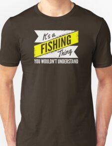 It's A Fishing Understand T-Shirt