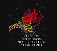 There is no reason not to follow your Heart Womens Fitted T-Shirt