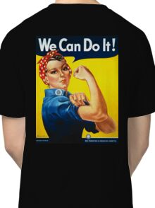 WE CAN DO IT, Rosie the Riveter, Howard Miller, American, wartime, propaganda, poster Classic T-Shirt