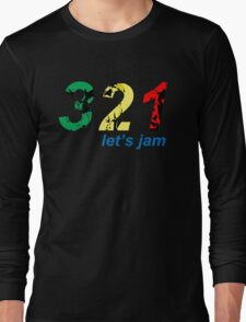 321...let's jam Long Sleeve T-Shirt