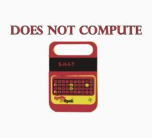 SHIT DOES NOT COMPUTE by tia knight