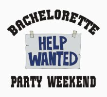 "Funny Bachelorette ""Bachelorette Party Weekend Help Wanted"" by FamilyT-Shirts"