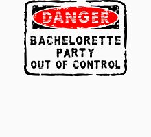 "Bachelorette Party ""Danger - Bachelorette Party Out of Control"" Womens Fitted T-Shirt"