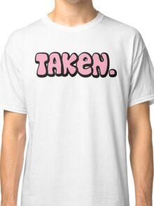 """Bachelorette """"Taken"""" Classic T-Shirt"""