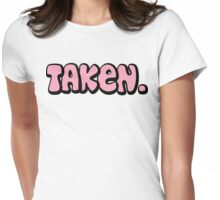 "Bachelorette ""Taken"" Womens Fitted T-Shirt"