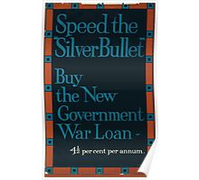 Speed the silver bullet Buy the new government war loan 4 1 2 per cent per annum 647 Poster