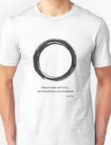 Zen Saying - Nature does not hurry  Unisex T-Shirt