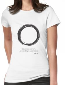 Zen Saying - Nature does not hurry  Womens Fitted T-Shirt