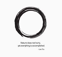 Zen Saying - Nature does not hurry  Unisex T-Shirt