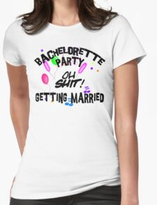 Bachelorette Party Getting Married T-Shirt