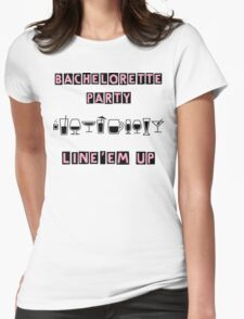 Bachelorette Party Drink Up T-Shirt