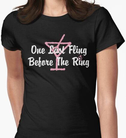 Bachelorette Party Last Fling Womens Fitted T-Shirt