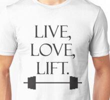 Live Love Lift  Unisex T-Shirt