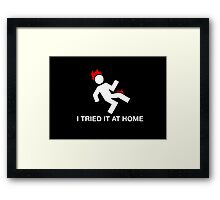 Funny I Tried At home Framed Print