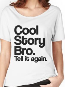 Cool Story Bro Women's Relaxed Fit T-Shirt