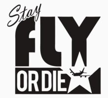 Stay Fly Or Die by roderick882
