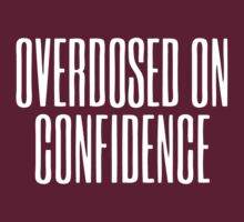 Overdosed On Confidence by roderick882