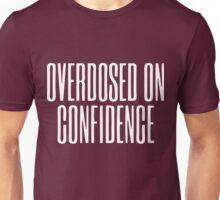 Overdosed On Confidence Unisex T-Shirt