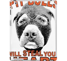 PIT BULLS WILL STEAL YOUR HEART iPad Case/Skin