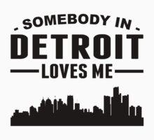 Somebody In Detroit Loves Me Baby Tee