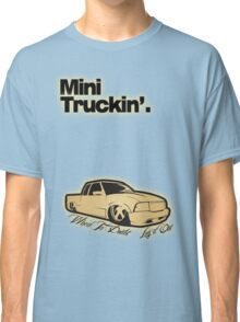 Mini Truckin' - When In Doubt, Lay It Out Classic T-Shirt