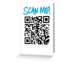 Scan Me! Greeting Card