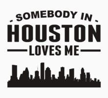 Somebody In Houston Loves Me Baby Tee