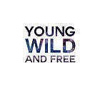 YOUNG, WILD & FREE by Vantesx
