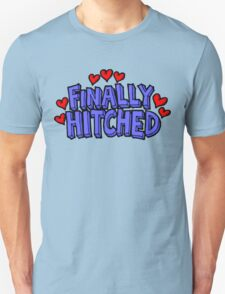 "Wedding Just Married ""Finally Hitched"" Unisex T-Shirt"